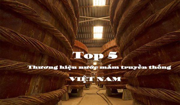 Nước mắm truyền thống của Việt Nam – Top 5 thương hiệu nước mắm Việt Nam
