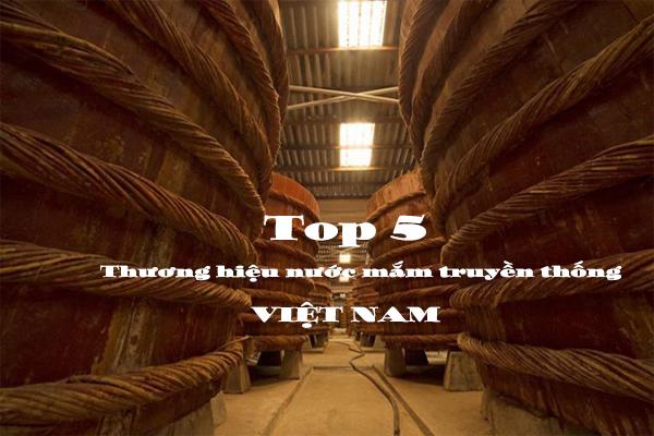 Top 5 thương hiệu nước mắm truyền thống của Việt Nam
